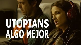 Utopians - Algo mejor (video oficial)