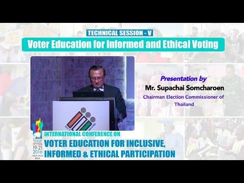 Presentation by : Mr. Supachai Somcharoen, Chairman Election Commissioner of Thailand