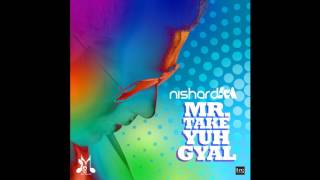 Nishard M 2017 - MR TAKE YUH GYAL