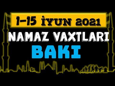 Bakı Namaz Vaxtlari 1-15 iyun 2021 | Prayer Times in Azerbaijan | bu gün Namaz Vaxtı