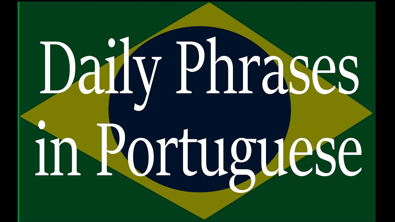 Daily phrases in brazilian portuguese narrated by a native youtube m4hsunfo Gallery