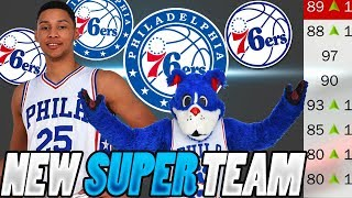Future super team?! rebuilding the 76ers! nba 2k18