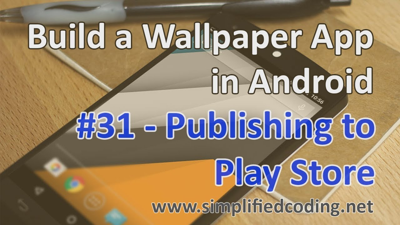 Build A Wallpaper App In Android Publishing To Play Store