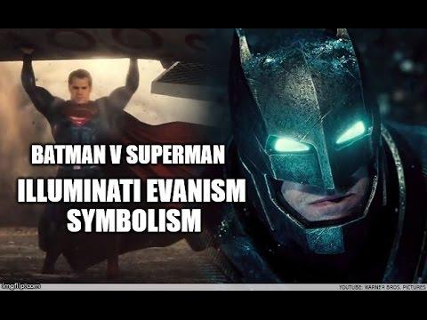 batman v superman illuminati evanism symbolism truth about the