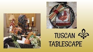 TUSCAN ROOSTER TABLESCAPE FALL ALREADY?