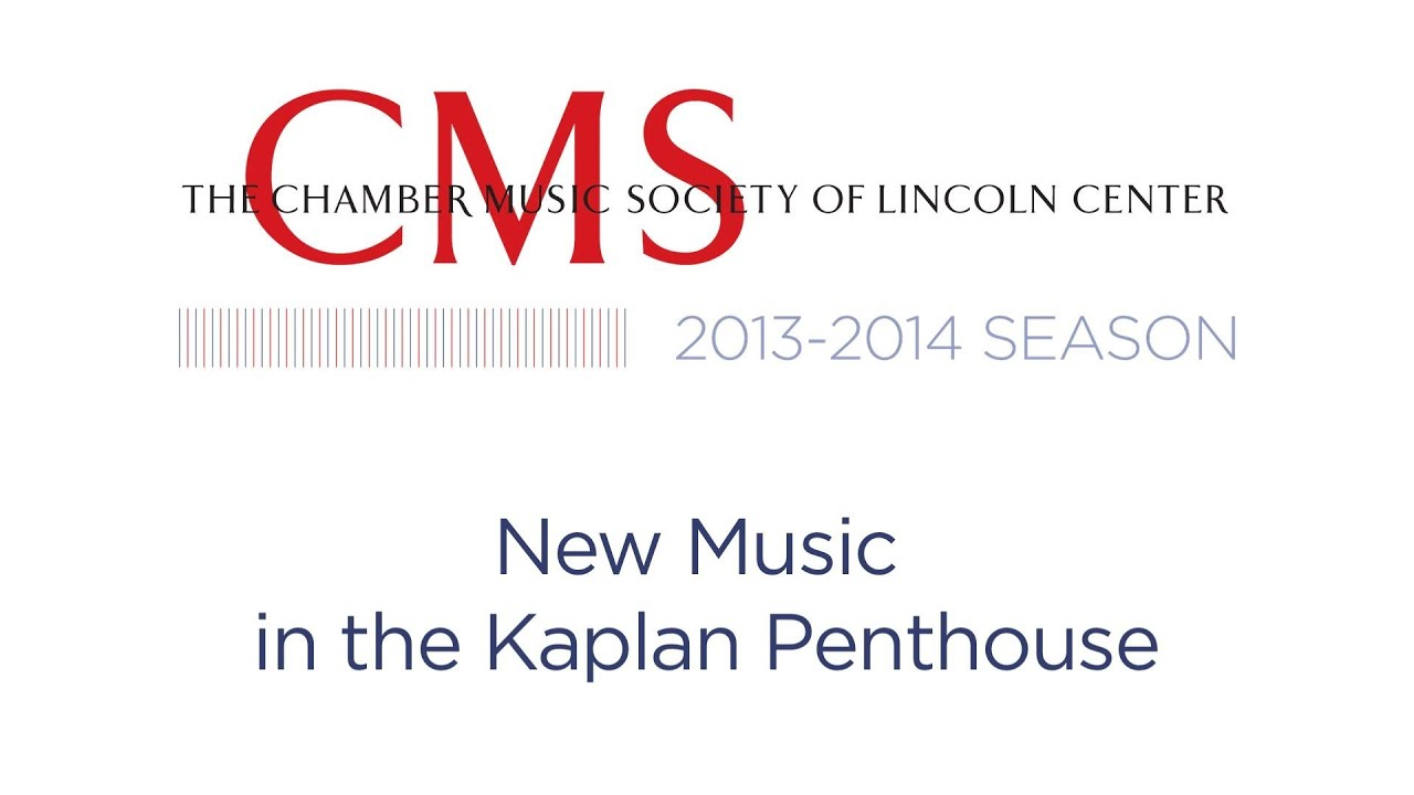 New Music in the Kaplan Penthouse: 2013-2014 CMS Season Preview