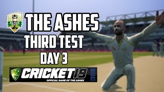 THE ASHES - Third Test - Day 3 (Cricket 19)