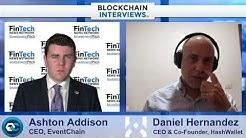 Blockchain Interviews - Daniel Hernandez,  CEO & Co Founder of Hash wallet