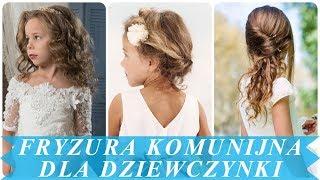 Najmodniejsze fryzury komunijne dla dziewczynek