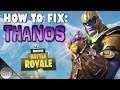 HOW to Fix Thanos:(Post-Patch) Fortnite Battle Royale   Review of Design