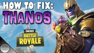 HOW to Fix Thanos:(Post-Patch) Fortnite Battle Royale | Review of Design