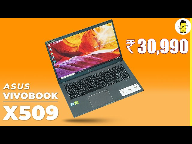 ASUS VivoBook X509 Review: at Rs. 30,990, this offers a lot of modern upgrades!