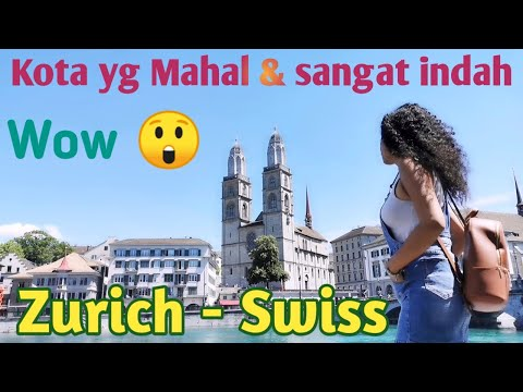 Zurich Switzerland / Zurich Swiss kota yang mahal dan indah