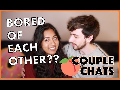 Getting Bored Of Each Other | Couple Chats