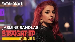 Straight Up Punjab | Jasmine Sandlas | Artist Journey