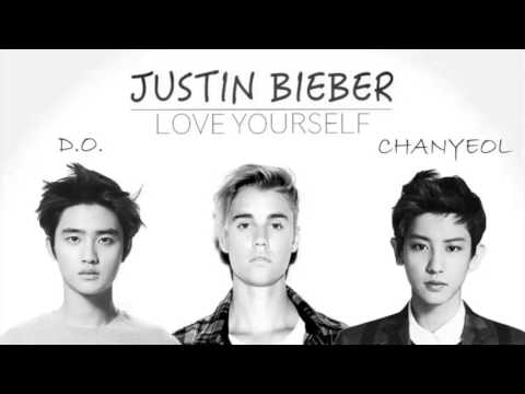 Love yourself Justin Bieber ft. Chanyeol &D.O. Exo
