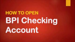How to Open BPI Checking Account