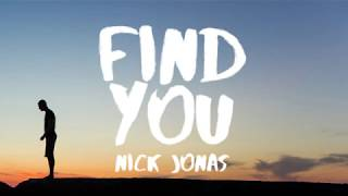 Video Nick Jonas - Find You (Lyrics / Lyric Video) download MP3, 3GP, MP4, WEBM, AVI, FLV Juni 2018