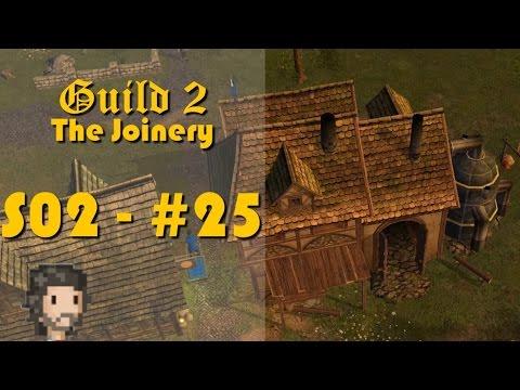 Guild 2 Renaissance S2 E25 - The Joinery