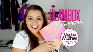 GLAMBOX || Mês de Fevereiro, Por: Lu Carvalho