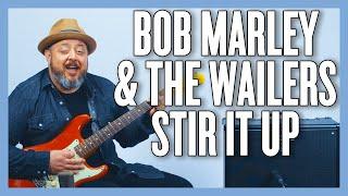 Bob Marley & The Wailers Stir It Up Guitar Lesson + Tutorial