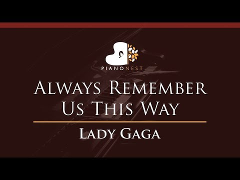 Lady Gaga - Always Remember Us This Way - HIGHER Key (Piano Karaoke / Sing Along)