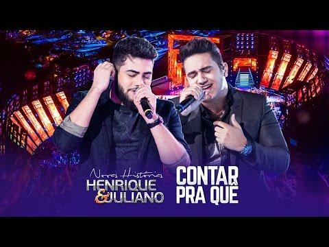 Henrique e Juliano - Contar Pra Quê  - DVD Novas...