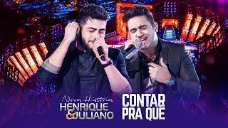 Henrique e Juliano - Contar Pra Quê  - DVD Novas Histórias - Ao vivo em Recife
