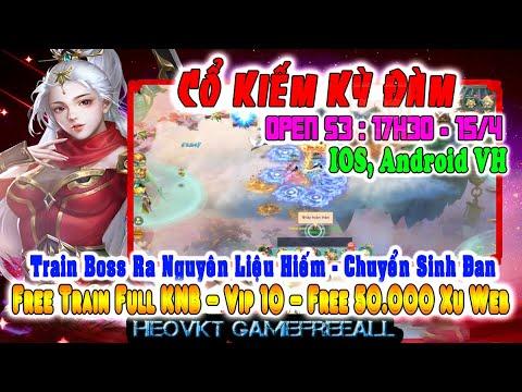 Game 229: Cổ Kiếm Kỳ Đàm Open S3 – 15/4 (Android,PC,IOS) | Free Max KNB – Vip10 – Xu Web  [HeoVKT]