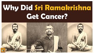 Sri Ramakrishna Death - Did He Get Cancer Due to Past Bad Karma? (Part 1)
