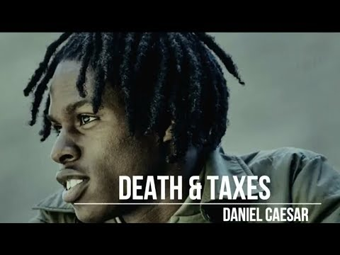 Daniel Caesar - Death & Taxes (Lyrics)