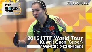 2016 kuwait open highlights ding ning vs li xiaoxia final