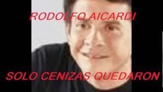 SOLO CENIZAS QUEDARON-RODOLFO AICARDI
