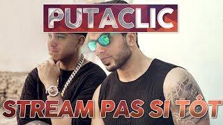 Putaclic 85 : Stream pas si tôt