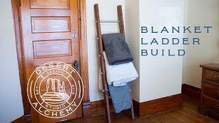Blanket Ladder Build (DESERT ALCHEMY DESIGN)