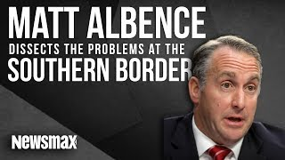 Matt Albence Dissects the Problems at the Souther Border