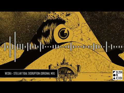 Weska - Stellar Tidal Disruption (Original Mix)