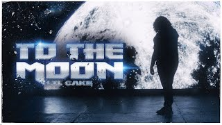 LiL CaKe - To the Moon [Video Oficial]