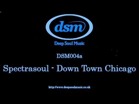 SpectraSoul - Down Town Chicago / Weakness