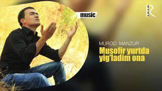 Murod Manzur - Musofir yurtda yig