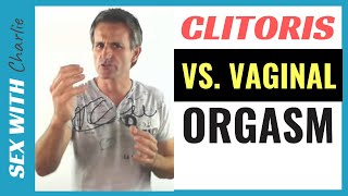Clitoral Orgasms vs.Vaginal (Squirting) Orgasm