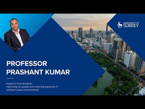 Play video: Impact in Conversation: Professor Prashant Kumar | University of Surrey