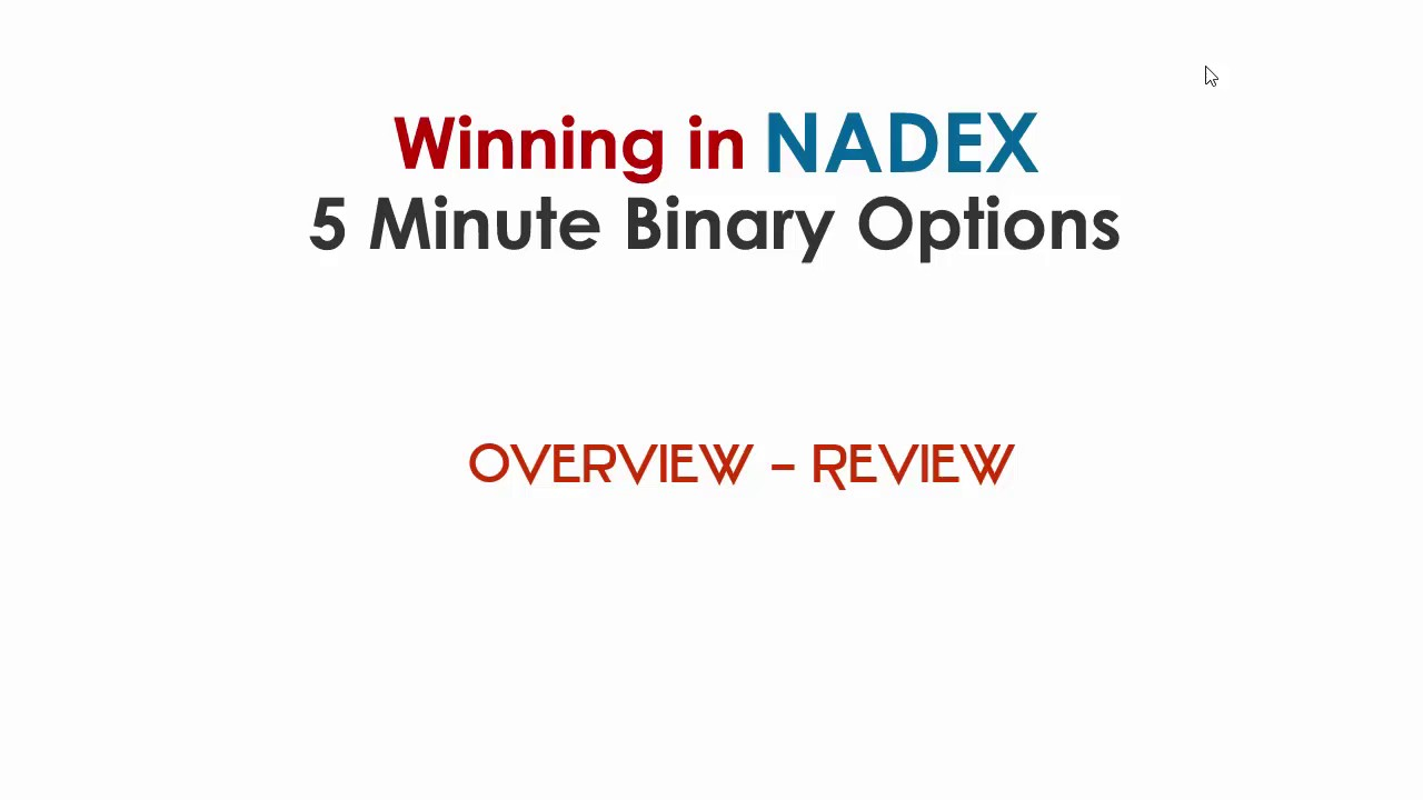 Nadex 5 minute binary options