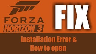Forza Horizon 3 Installation and .exe File Not Found FIX!!