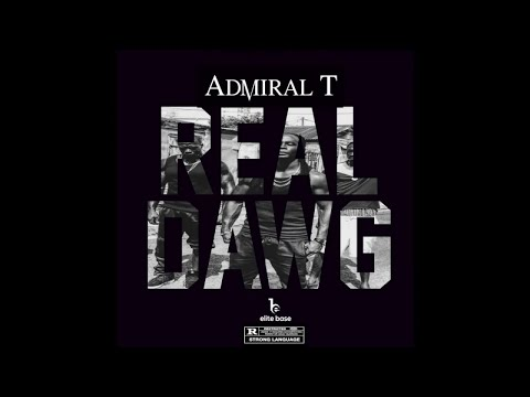 Youtube: Admiral T – Real Dawg