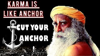 Sadhguru - Karma means allowing your Past to be your Future!