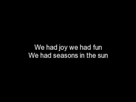 Seasons In The Sun  Terry Jacks lyrics