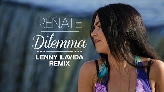 Renate - Dilemma (Lenny LaVida Remix)