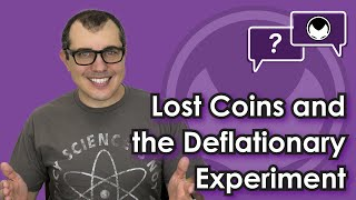 Bitcoin Q&A: Lost coins and the deflationary experiment