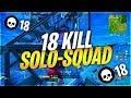 18 KILL SOLO SQUADS CLUTCH! - Fortnite Battle Royale